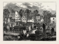 BUNHILL FIELDS BURIAL-GROUND,...